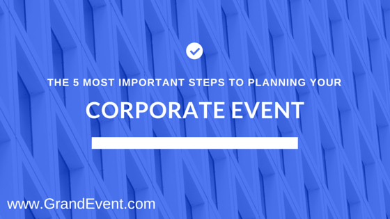 The Top 5 Steps To Planning Your Corporate Event