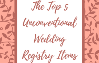 the top 5 unconventional wedding registry items